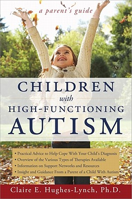 Children With High-Functioning Autism By Hughes-Lynch, Claire E., Ph.D.